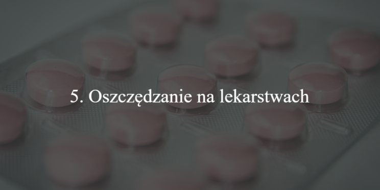 Oszczędzanie na lekarstwach