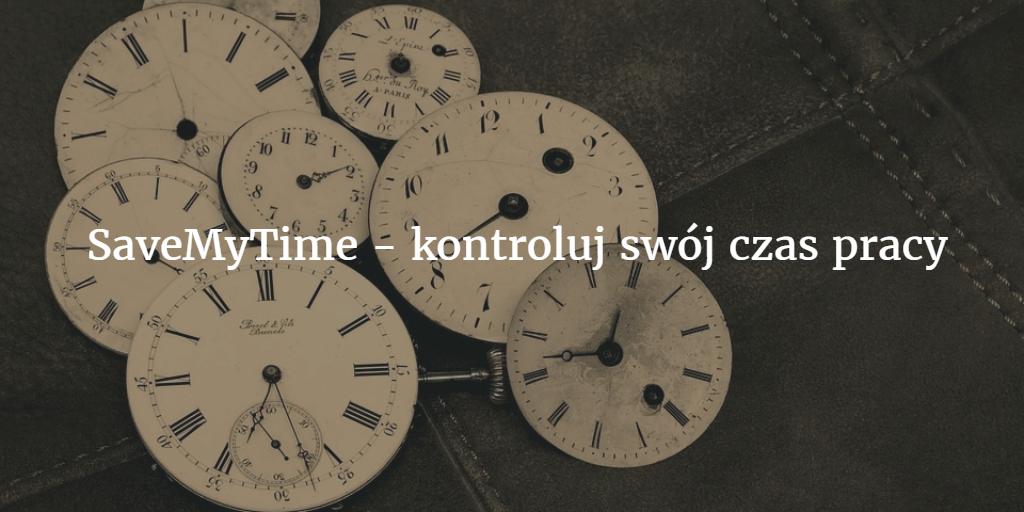 SaveMyTime – kontroluj swój czas pracy