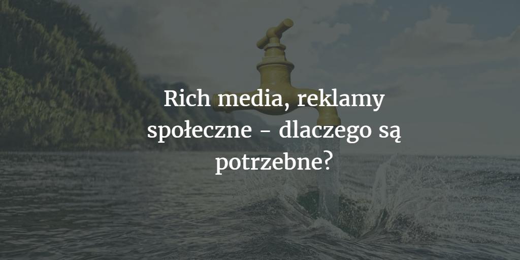 Rich media, reklamy społeczne – dlaczego są potrzebne? 17 przykładów